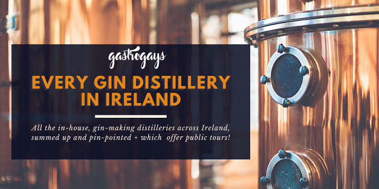 Gastrogays - Every Gin Distillery in Ireland