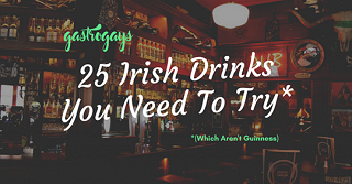 Gastrogays 25 Irish Drinks You Need To Try